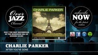 Charlie Parker - After You've Gone (1946)