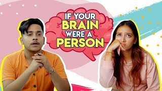 If Your Brain Were A Person | Pratishtha Sharma