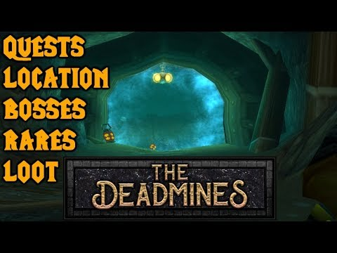 WoW Classic Deadmines Guide(Quests, Location, Bosses, Rares, Loot)