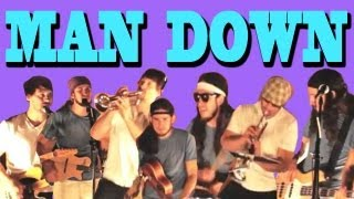 Man Down   Walk Off The Earth (Rhianna Cover)