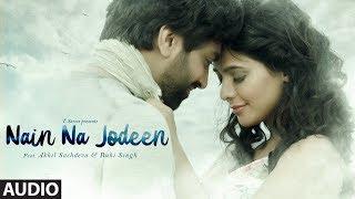 NAIN NA JODEEN Full Song   Akhil Sachdeva & Ruhi Singh   Rochak Kohli   T-Series