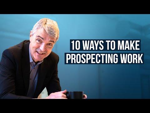 10 Ways to Make Prospecting Work