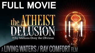 The Atheist Delusion ~ Full Movie