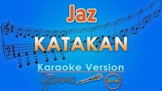 Jaz   Katakan (Karaoke)  | GMusic