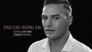 ĐÂU CHỈ RIÊNG EM - MỸ TÂM    ENGLISH Version   Cover by KYO YORK