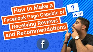 How to Make a Facebook Page Capable of Receiving Reviews and Recommendations