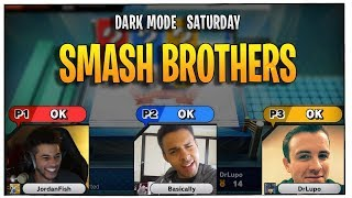 Smash Brothers - Dark Mode Saturday Night Games with Jordan Fisher and Basicallyidowrk | DrLupo