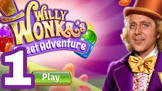 WILLY WONKA SWEET ADVENTURE Android / iOS Gameplay Walkthrough | Match 3 Decorating game