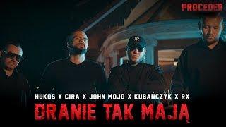 HUKOS X CIRA X JOHN MOJO X KUBAŃCZYK X RX   Dranie Tak Mają