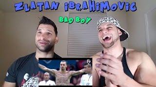 Zlatan Ibrahimovic - Bad Boy ● Crazy Moments [REACTION]