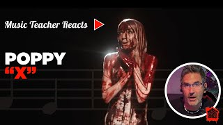 """Music Teacher Reacts to Poppy """"X"""" 
