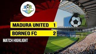 Hasil Liga 1 2018, Borneo FC Berhasil Taklukkan Sang Tuan Rumah, Madura United