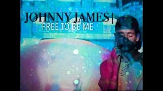 Johnny James - Free To Be Me (Official Lyric Video)