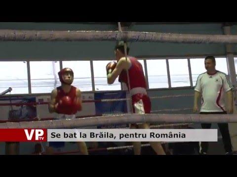 Se bat la Brăila, pentru România