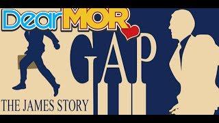 Dear MOR: 'Gap' The James Story 03-18-17