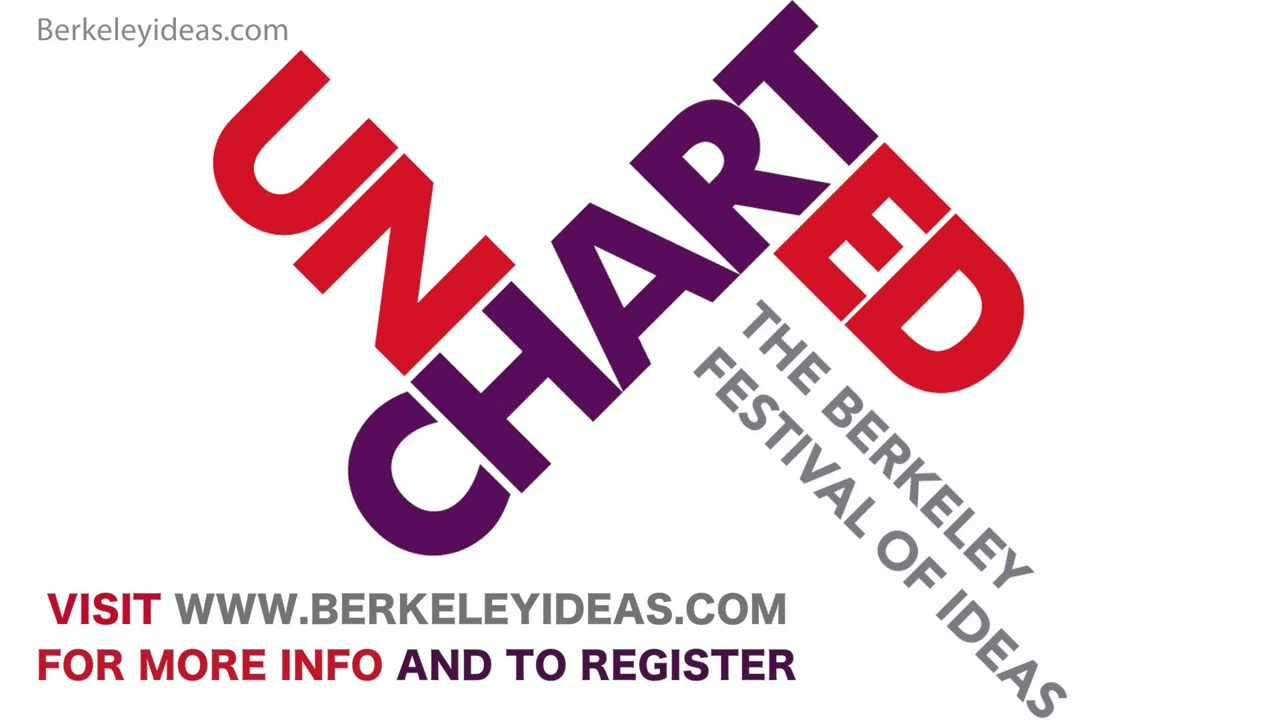 Uncharted | The Berkeley Festival of Ideas, Octobe
