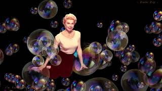 Doris Day ~ I'm Forever Blowing Bubbles ~ Baz..