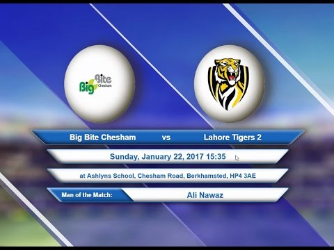 Video Big Bite Chesham VS Lahore Tigers 2 - 22-Jan-2017