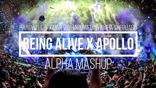 Hardwell   Being Alive X Apollo (Alpha Mashup)