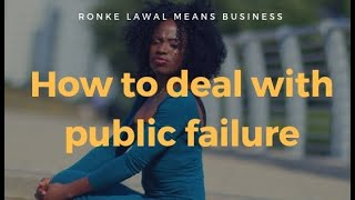 How To Deal With Public Failure