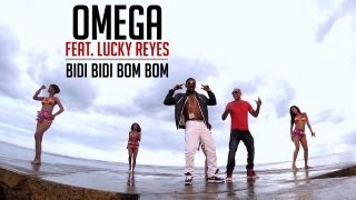 OMEGA El Fuerte FEAT. LUCKY REYES - Bidi Bidi Bom Bom (Official Video HD) Omega El Fuerte