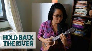 Hold Back the River - James Bay (ukulele cover) | Rebecca Shang