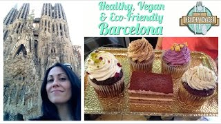 Vegan Barcelona on the Healthy Voyager's Taste of Europe Travel Show