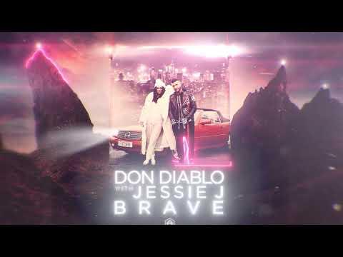 Don Diablo ft. Jessie J - Brave   Official Audio
