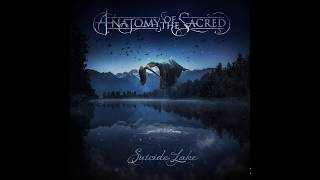"""""""Suicide Lake"""" - Anatomy of the Sacred's Newest Single - Official Release Announcement"""