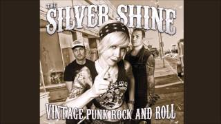 The Silver Shine - Lordy Lordy (The Distillers cover)  [Vintage Punk Rock and Roll - 2014]