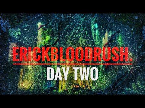 erickbloodrush. - erickbloodrush. - Day Two