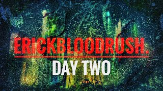erickbloodrush. - Day Two