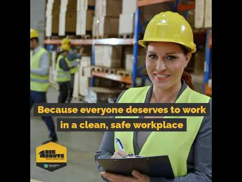 Everyone Deserves To Work In A Clean, Safe Workplace