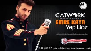 Emre Kaya - Yap Boz (Catwork Vers.)