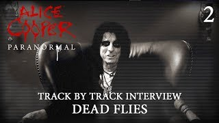 """Alice Cooper """"Paranormal"""" - Track by Track Interview """"Dead Flies"""""""