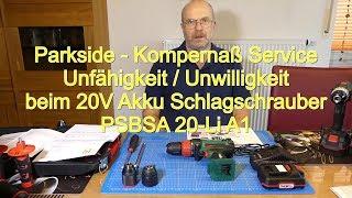 Parkside  - Kompernaß Service unfähig/unwillig beim 20V Akku Schlagbohrschrauber PSBSA 20-Li A1