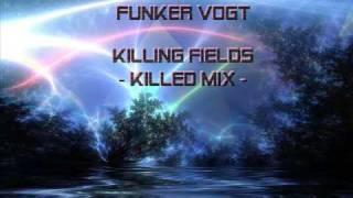 Funker Vogt  -  Killing Fields (Killed Mix)