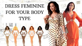 How To Dress Feminine And Elegant For Your Body Type ?