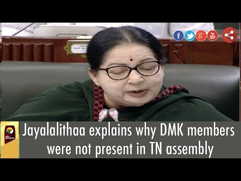 Jayalalithaa-explains-why-DMK-members-were-not-present-in-TN-assembly
