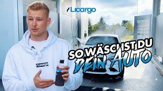 Wie wasche Ich mein Auto richtig? Auto waschen wie ein Profi! Anleitung von A bis Z    LICARGO