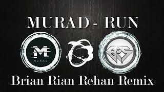 MuraD - Run (Brian Rian Rehan Remix)