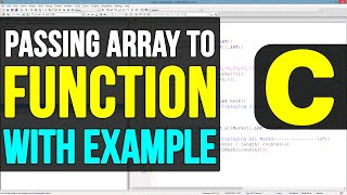Passing Array to a Function in C Programming Language Video Tutorials