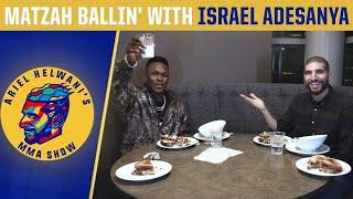 Matzah Ballin' with Israel Adesanya: Fighting in China, meeting The Rock | Ariel Helwani's MMA Show