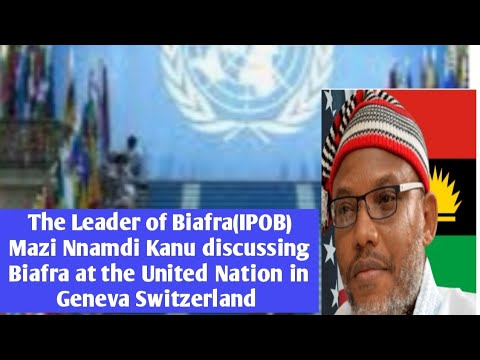 The leader of the indigenous people of Biafra{IPOB}, Mazi Nnamdi Kanu at United Nation (UN)