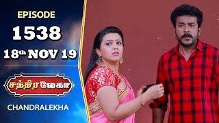 CHANDRALEKHA Serial | Episode 1538 | 18th Nov 2019 | Shwetha | Dhanush | Nagasri | Arun | Shyam