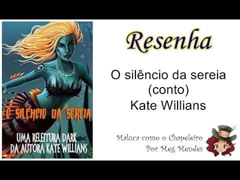 RESENHA | O silêncio da sereia (Conto) - Kate Willians