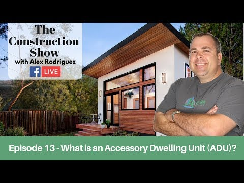 What is an Accessory Dwelling Unit?  Understanding ADUs   The Construction Show   Episode 13