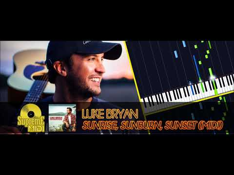 Luke Bryan - SUNRISE, SUNBURN, SUNSET (FULL MIDI)