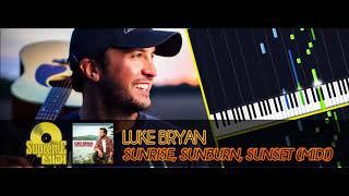 Luke Bryan   SUNRISE, SUNBURN, SUNSET (FULL MIDI)