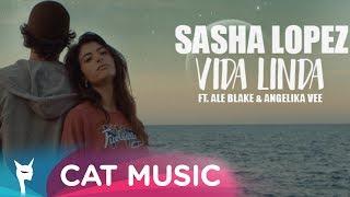 Sasha Lopez - Vida Linda ft Ale Blake & Angelika Vee (Official Video)